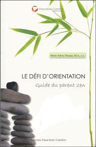 Le défi d'orientation: Guide du parent zen