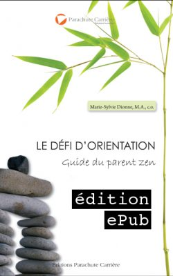 Le défi d'orientation: Guide du parent zen  (édition numérique)