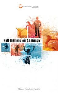350 métiers où ça bouge