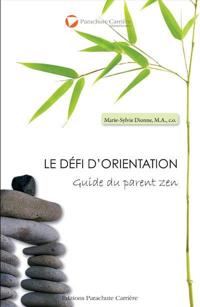 Le défi d'orientation, Guide du parent zen