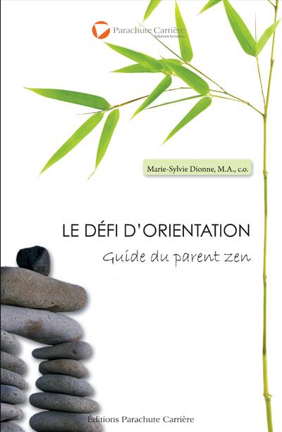 Le défi d'orientation, Guide du parent zen